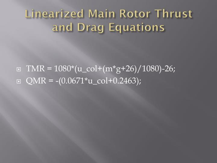 Linearized Main Rotor Thrust and Drag Equations