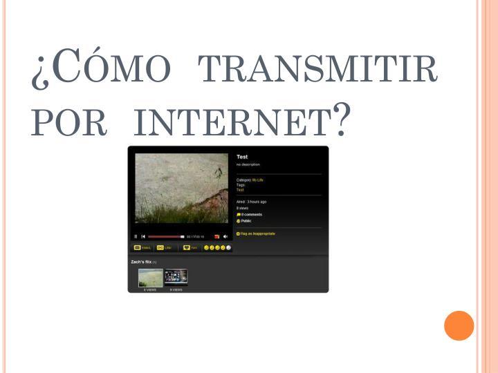 C mo transmitir por internet