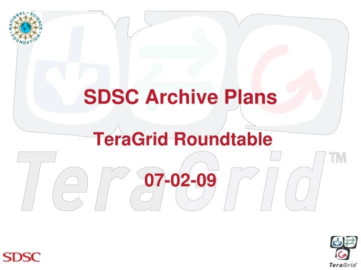 Sdsc archive plans teragrid roundtable 07 02 09