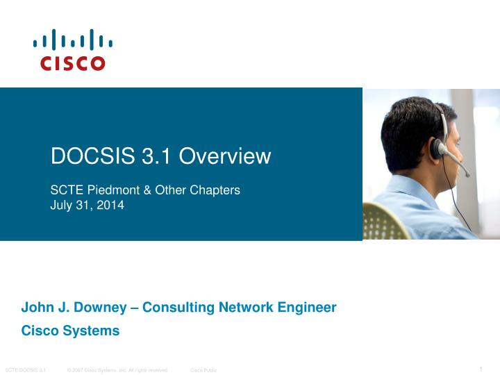 docsis 3 1 overview scte piedmont other chapters july 31 2014 n.