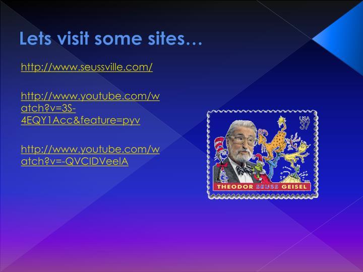 Lets visit some sites