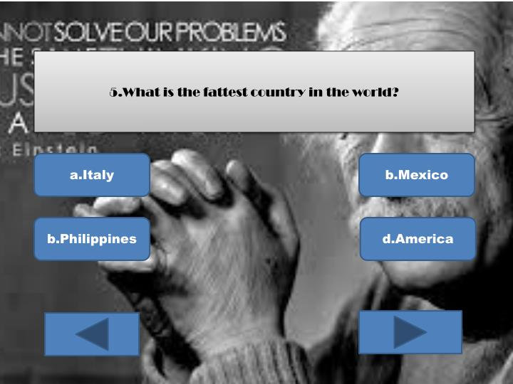 5.What is the fattest country in the world?