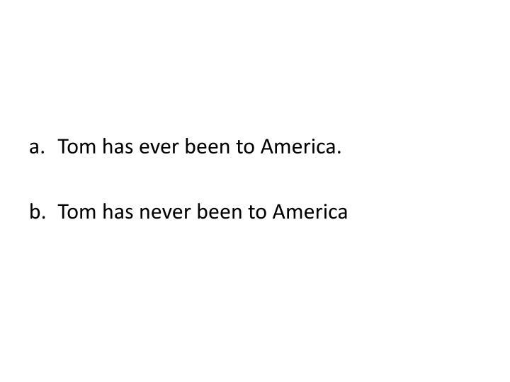 Tom has