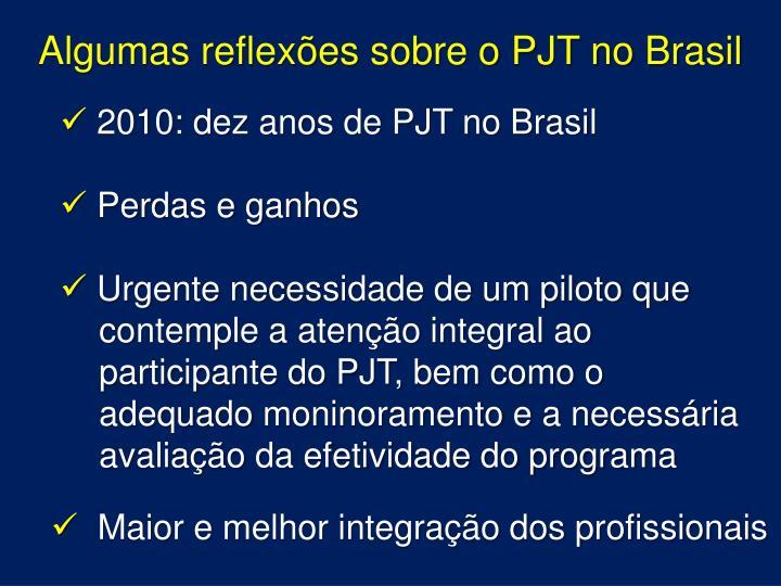 Algumas reflexões sobre o PJT no Brasil
