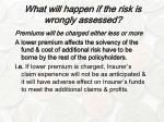 what will happen if the risk is wrongly assessed