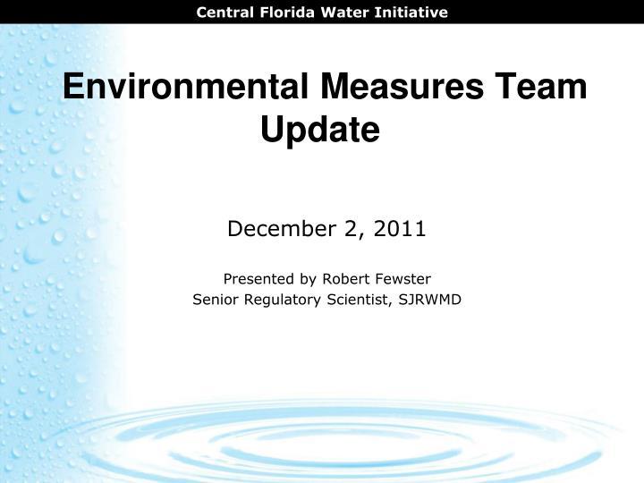 Environmental measures team update