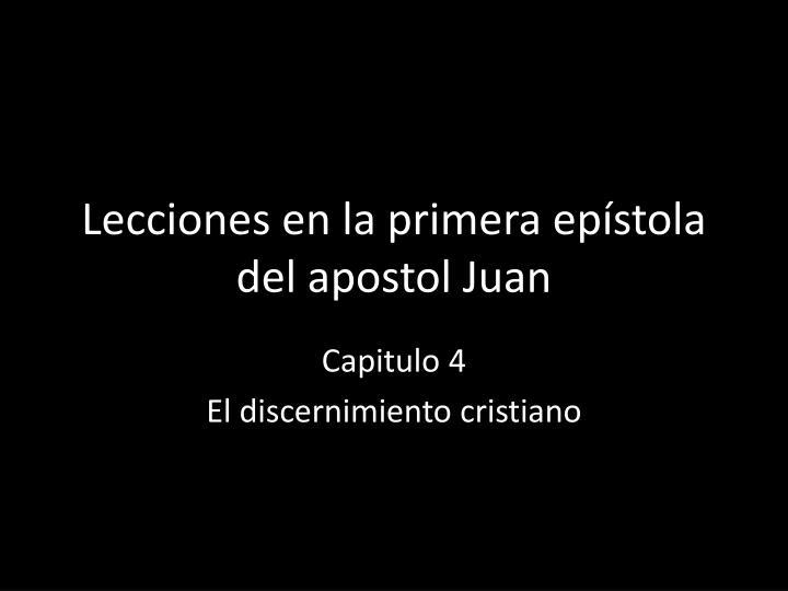 lecciones en la primera ep stola del apostol juan n.