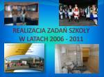 realizacja zada szko y w latach 2006 2011