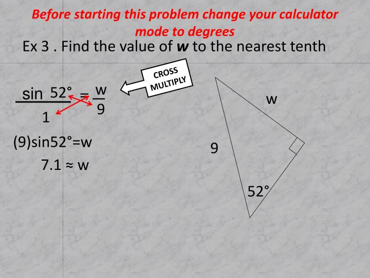 Before starting this problem change your calculator mode to degrees