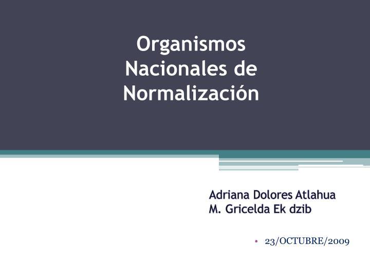 Organismos nacionales de normalizaci n