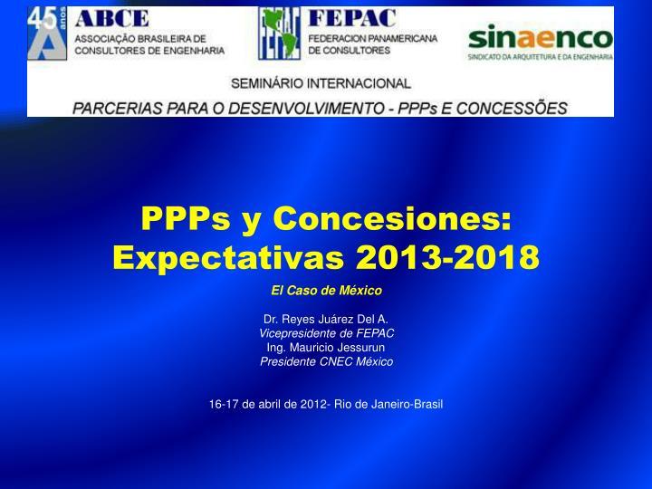 Ppps y concesiones expectativas 2013 2018