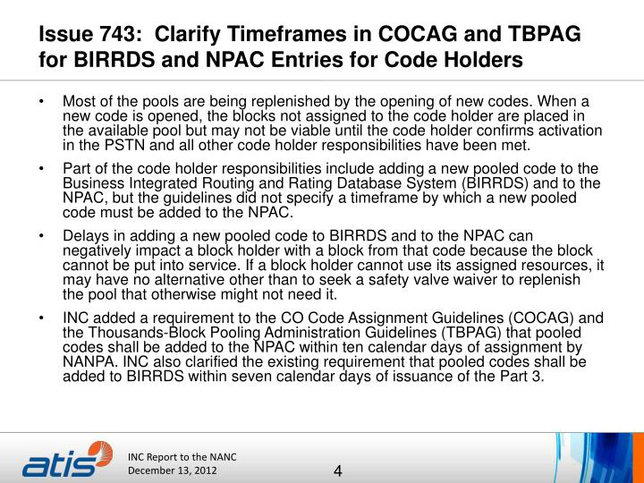 Issue 743:  Clarify Timeframes in COCAG and TBPAG for BIRRDS and NPAC Entries for Code Holders