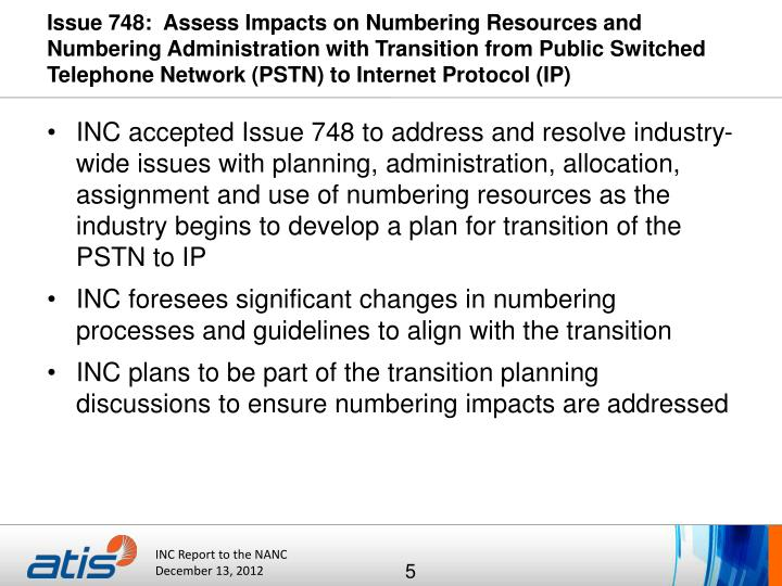 Issue 748:  Assess Impacts on Numbering Resources and Numbering Administration with Transition from Public Switched Telephone Network (PSTN) to Internet Protocol (IP)