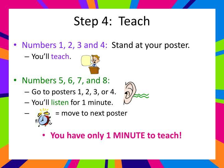 Step 4:  Teach