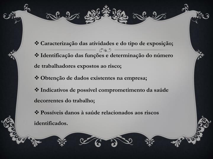 Caracterização das atividades e do tipo de exposição;
