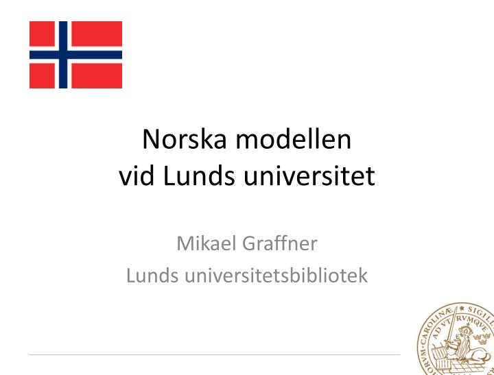 n orska modellen vid lunds universitet n.