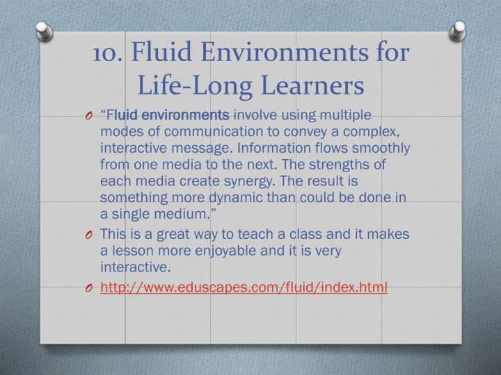 10. Fluid Environments for Life-Long Learners