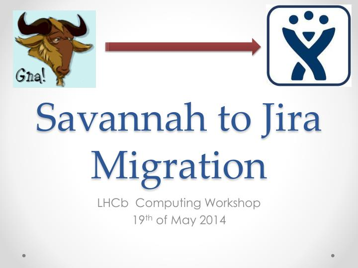 savannah to jira migration n.