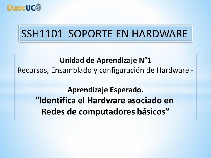 SSH1101  SOPORTE EN HARDWARE