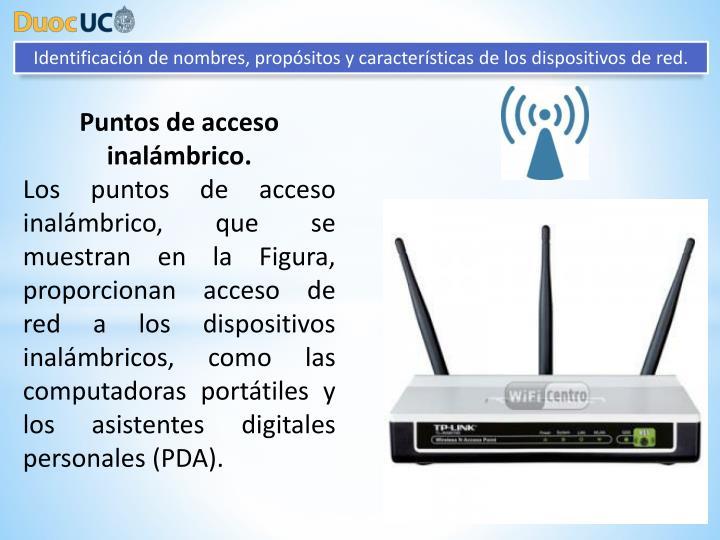 Identificación de nombres, propósitos y características de los dispositivos de red.