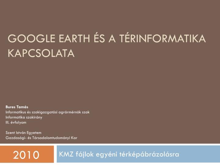 Google earth s a t rinformatika kapcsolata