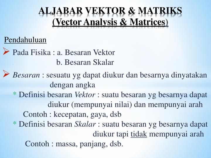 aljabar vektor matriks vector analysis matrices n.