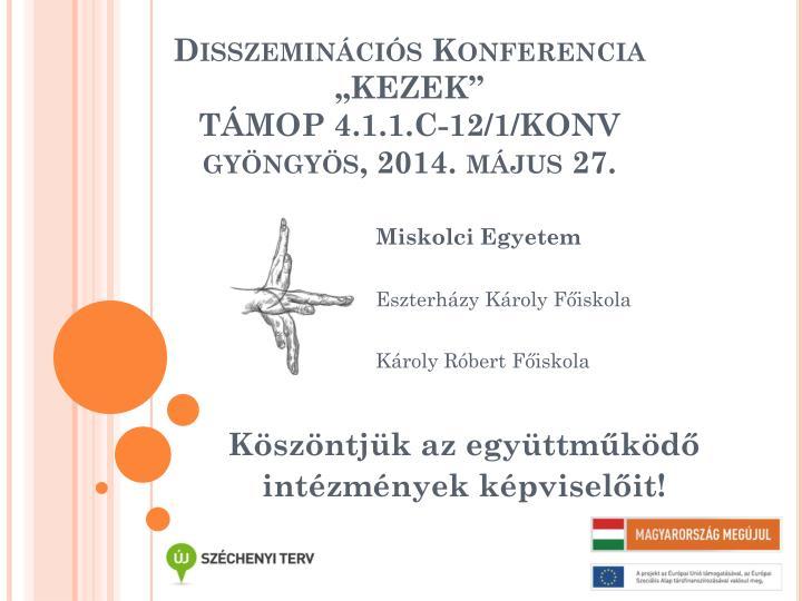 disszemin ci s konferencia kezek t mop 4 1 1 c 12 1 konv gy ngy s 2014 m jus 27