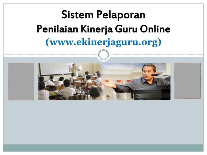 Sistem pelaporan penilaian kinerja guru online www ekinerjaguru org