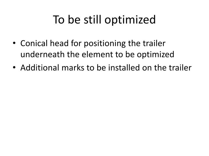 To be still optimized