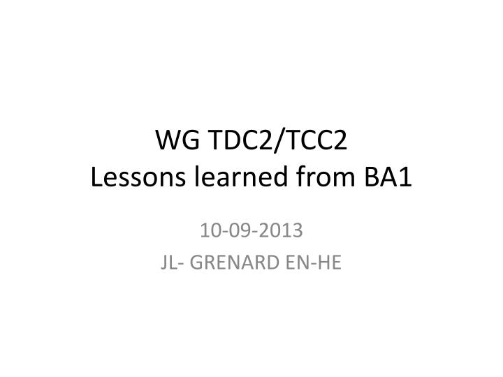 Wg tdc2 tcc2 lessons learned from ba1