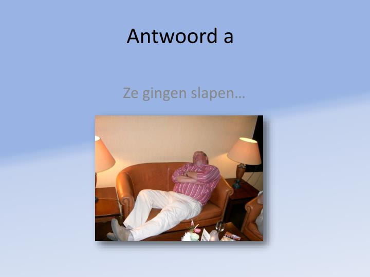 Antwoord a