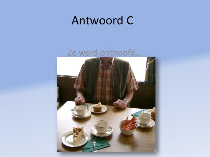Antwoord C