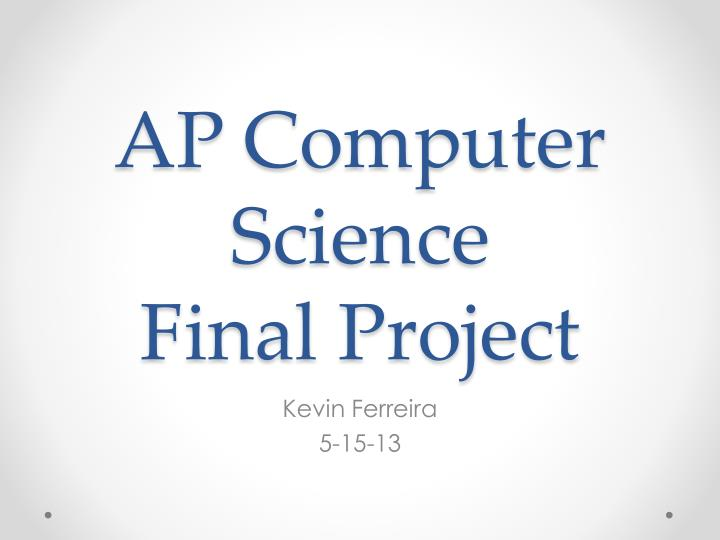 my computer science project The final project evaluation has a second purpose: to evaluate whether ossu, through its community and curriculum, is successful in its mission to guide independent learners in obtaining a world-class computer science education.
