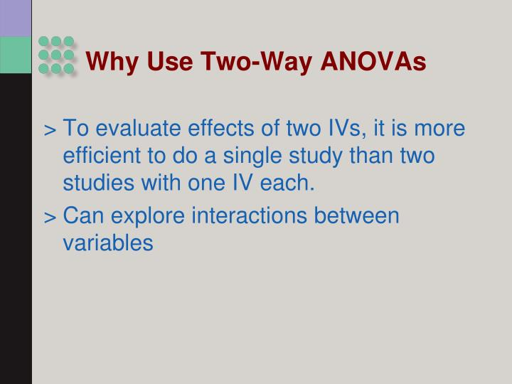 Why Use Two-Way ANOVAs