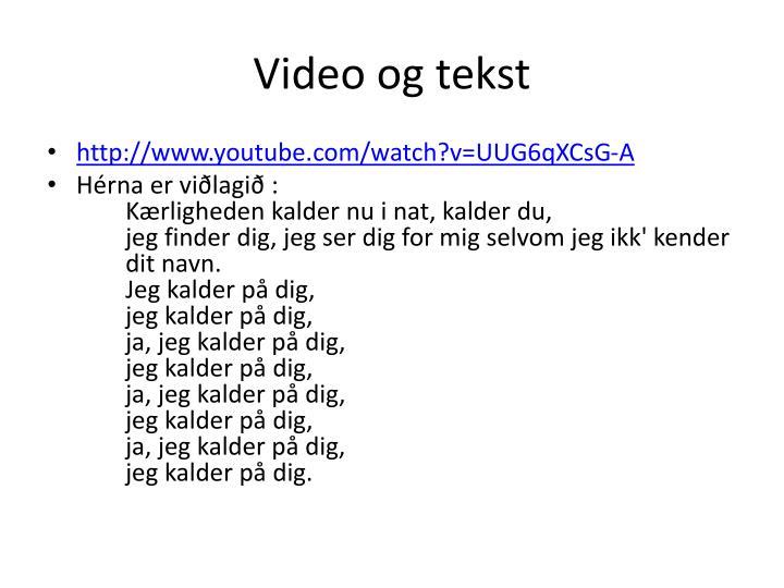 Video og tekst