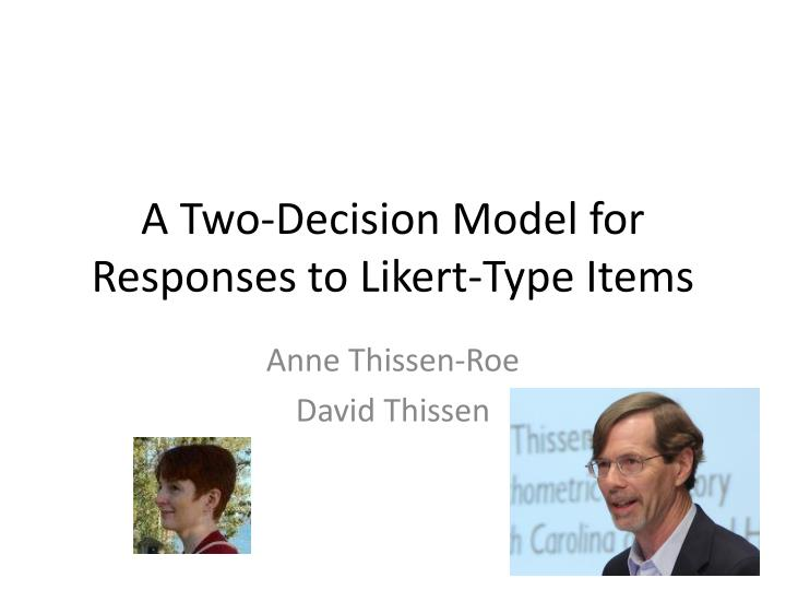 a two decision model for responses to likert type items n.