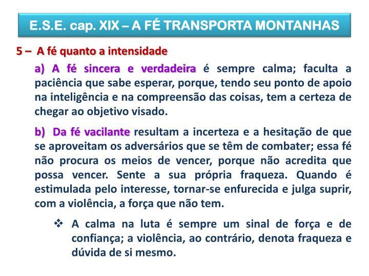 E.S.E. cap. XIX – A FÉ TRANSPORTA MONTANHAS