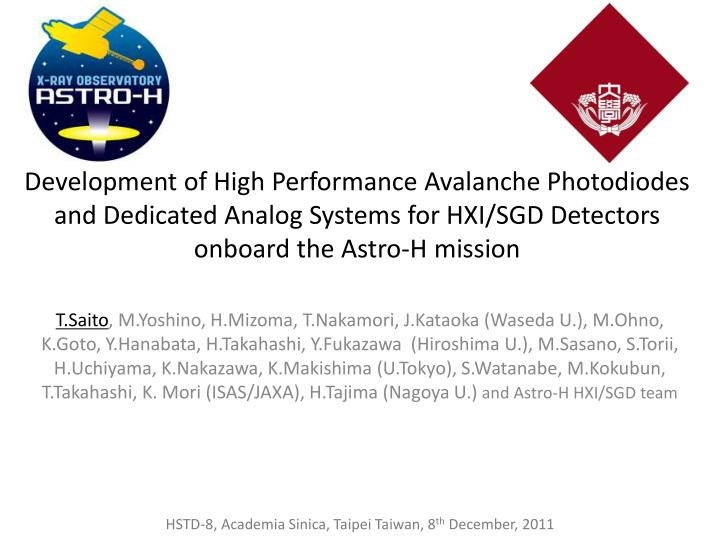 Development of High Performance Avalanche Photodiodes and Dedicated Analog Systems for HXI/SGD Detec...