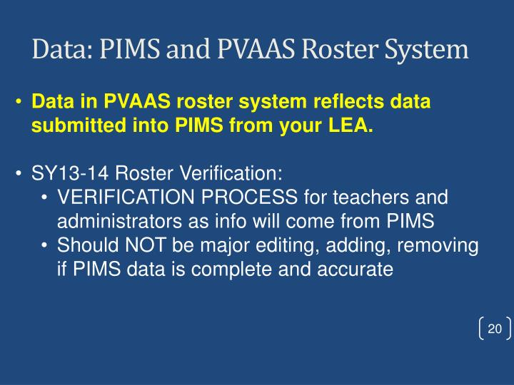 Data: PIMS and PVAAS Roster System