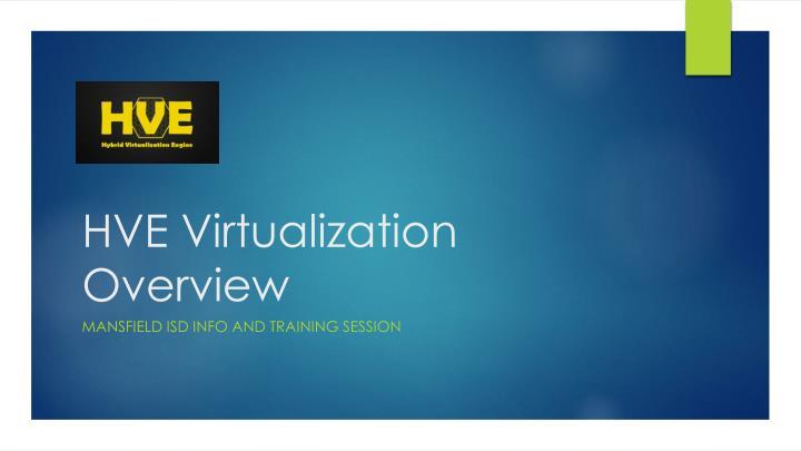 Hve virtualization overview