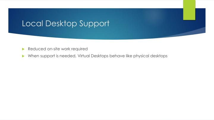 Local Desktop Support