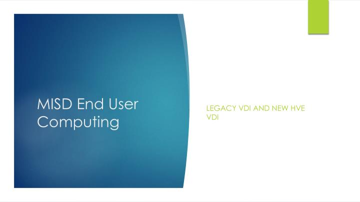 Legacy VDI and new