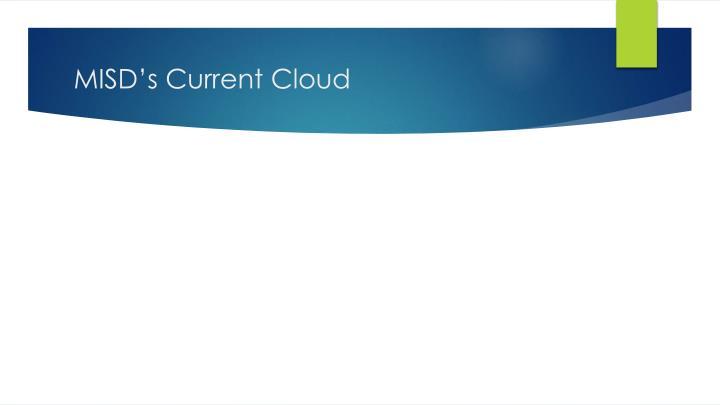 MISD's Current Cloud