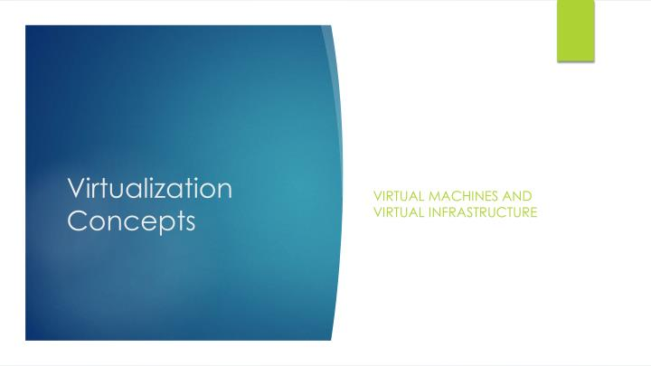 Virtual machines and virtual infrastructure