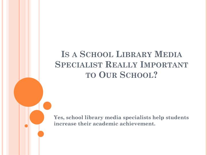 Is a school library media specialist really important to our school