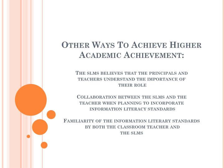 Other Ways To Achieve Higher Academic Achievement: