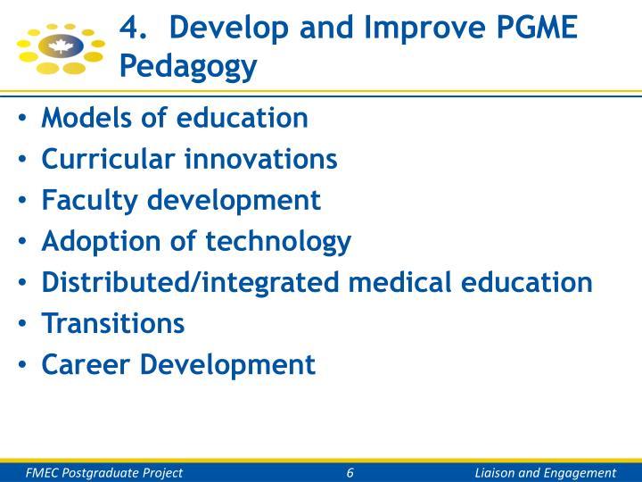 4.  Develop and Improve PGME Pedagogy