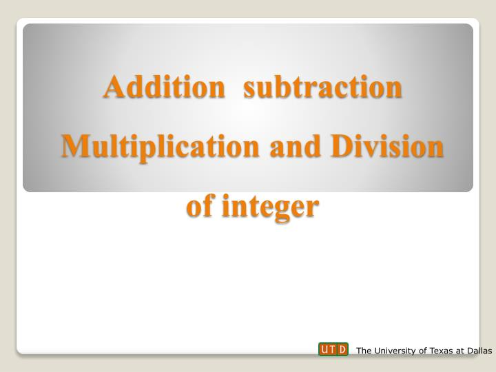 Addition  subtraction Multiplication and Division