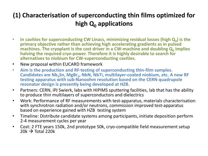 1 characterisation of superconducting thin films optimized for high q 0 applications