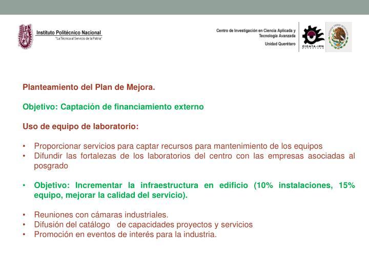 Planteamiento del Plan de Mejora.
